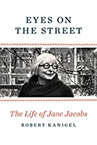 Eyes On The Street: The Life Of Jane Jacobs