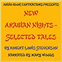 New Arabian Nights - Selected Tales Audiobook by Robert Louis Stevenson Narrated by Mary Woods