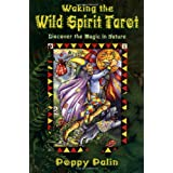Waking the Wild Spirit Tarot: Discover the Magic in Natureby Poppy Palin