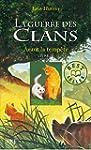 La guerre des clans, Tome 4 : Avant l...