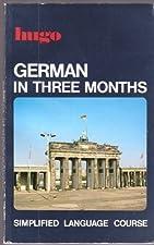 German in 3 Months by Sigrid-B. Martin