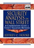 Security Analysis on Wall Street: A Comprehensive Guide to Today's Valuation Methods (Frontiers in Finance Series)