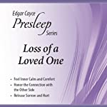 Loss of a Loved One: Edgar Cayce Presleep Series | Edgar Cayce