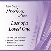 Loss of a Loved One: Edgar Cayce Presleep Series | [Edgar Cayce]