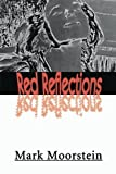 img - for Red Reflections by Mark Moorstein (2000-04-17) book / textbook / text book
