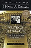 I Have a Dream: Writings and Speeches That Changed the World, Special 75th Anniversary Edition (Martin Luther King, Jr., born January 15, 1929)