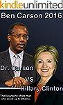 Ben Carson 2016: Dr. Carson vs Hillar...