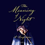 The Meaning of Night: A Confession | Michael Cox