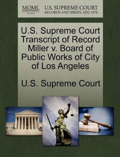 U.S. Supreme Court Transcript of Record Miller v. Board of Public Works of City of Los Angeles