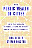 img - for The Public Wealth of Cities: How to Unlock Hidden Assets to Boost Growth and Prosperity book / textbook / text book