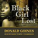 Black Girl Lost (       UNABRIDGED) by Donald Goines Narrated by Bahni Turpin
