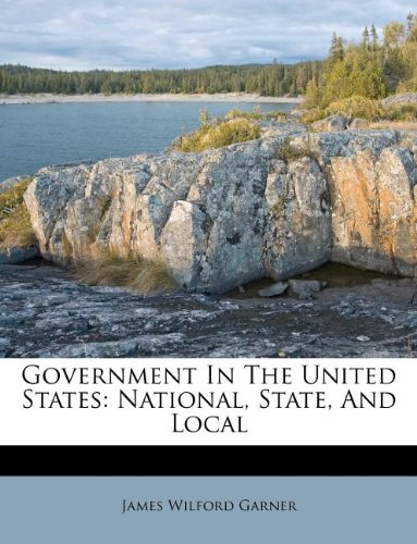 Government In The United States: National, State, And Local