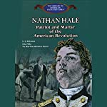 Nathan Hale: Patriot and Martyr of the American Revolution | L J Krizner,Lisa Sita