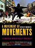 A Movement of Movements: Is Another World Really Possible? (1859844685) by Tom Mertes