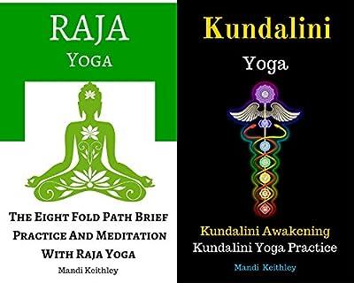 Raja Yoga The Eight Fold Path Brief, Practice And Meditation With Raja Yoga: With Kundalini Yoga Kundalini Awakening Kundalini Yoga Practice Box Set Collection (English Edition)