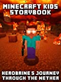 Minecraft Kids Storybook: Herobrine's Journey Through the Nether