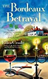 The Bordeaux Betrayal: A Wine Country Mystery (Wine Country Mysteries)