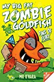 Mo O'Hara My Big Fat Zombie Goldfish 3: Fins of Fury