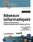 Réseaux Informatiques : Cours et Exercices corrigés - Notions fondamentales et Administration sous Windows ou Linux (2ième édition)...
