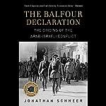 The Balfour Declaration: The Origins of the Arab-Israeli Conflict | Jonathan Schneer