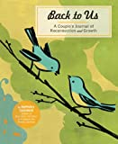 img - for Back to Us: A Couple's Journal of Reconnection and Growth book / textbook / text book