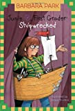 Junie B., First Grader: Shipwrecked