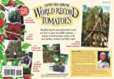 How to Grow World Record Tomatoes: A Guinness Champion Reveals His All-Organic Secrets