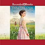 Where Courage Calls | Janette Oke,Laurel Oke Logan