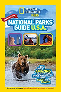 Book Cover: National Geographic Kids National Parks Guide USA Centennial Edition: The Most Amazing Sights, Scenes, and Cool Activities from Coast to Coast!