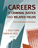 Careers in Criminal Justice and Related Fields: From Internship to Promotion (0495600326) by Harr, J. Scott