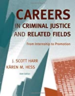 Careers in Criminal Justice and Related Fields