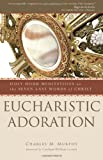 img - for Eucharistic Adoration: Holy Hour Meditations on the Seven Last Words of Christ book / textbook / text book