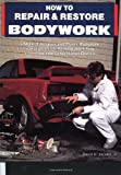 How to Repair and Restore Bodywork (Motorbooks Workshop)
