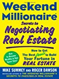 img - for Weekend Millionaire Secrets to Negotiating Real Estate: How to Get the Best Deals to Build Your Fortune in Real Estate book / textbook / text book