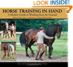 Horse Training In-Hand: A Modern Guid...