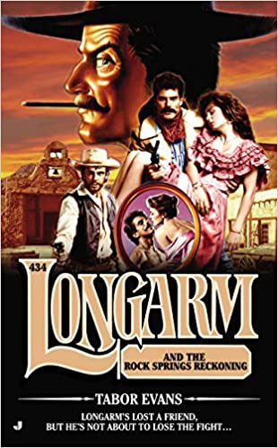 http://www.amazon.com/Longarm-434-Rock-Springs-Reckoning-ebook/dp/B00KWG625Y/ref=sr_1_6?ie=UTF8&qid=1454468076&sr=8-6&keywords=longarm