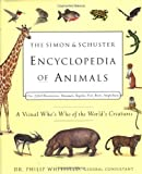 The Simon  &  Schuster Encyclopedia of Animals: A Visual Who