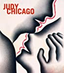 Judy Chicago: And Louise Bourgeois, H...