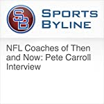 NFL Coaches of Then and Now: Pete Carroll Interview | Ron Barr