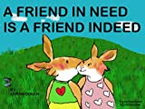 A Friend In Need Is A Friend Indeed (Children learn about friendship) (Friendship, Social Skills & School)