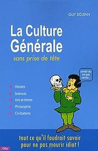 La culture générale sans prise de tête par Guy Solenn