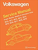 Volkswagen Super Beetle, Beetle & Karmann Ghia (Type 1) Official Service Manual: 1970, 1971, 1972, 1973, 1974, 1975, 1976, 1977, 1978, 1979