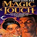 The Magic Touch Audiobook by Jody Lynn Nye Narrated by Evan O'Reilly