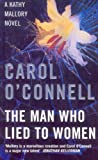 The Man Who Lied to Women (A Kathy Mallory Novel) (0099433710) by O'Connell, Carol