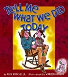 Tell Me What We Did Today [Hardcover]