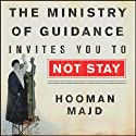 The Ministry of Guidance Invites You to Not Stay: An American Family in Iran (       UNABRIDGED) by Hooman Majd Narrated by Michael Kramer