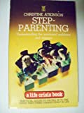 Step-Parenting: Understanding the Emotional Problems and Stresses (A Life crisis book)