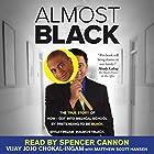 Almost Black: The True Story of How I Got into Medical School by Pretending to Be Black Hörbuch von Vijay Jojo Chokal-Ingam, Matthew Scott Hansen Gesprochen von: Spencer Cannon
