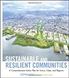 Sustainable and Resilient Communities: A Comprehensive Action Plan for Towns, Cities, and Regions