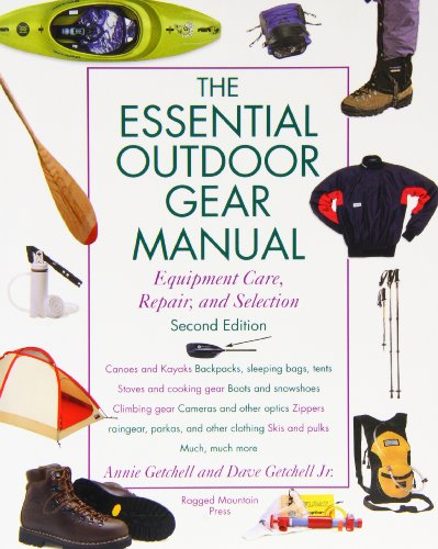 The Essential Outdoor Gear Manual: Equipment Care, Repair, And Selection back-335768